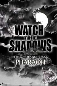 Watch The Shadows: The Legacy Chronicles Book 1